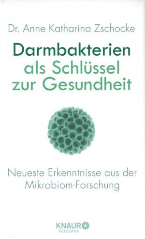 Darmbakterien als Schlüssel zur Gesundheit - Neueste Erkenntnisse aus der Mikrobiom-Forschung
