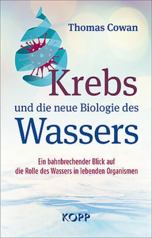 Krebs und die neue Biologie des Wassers
